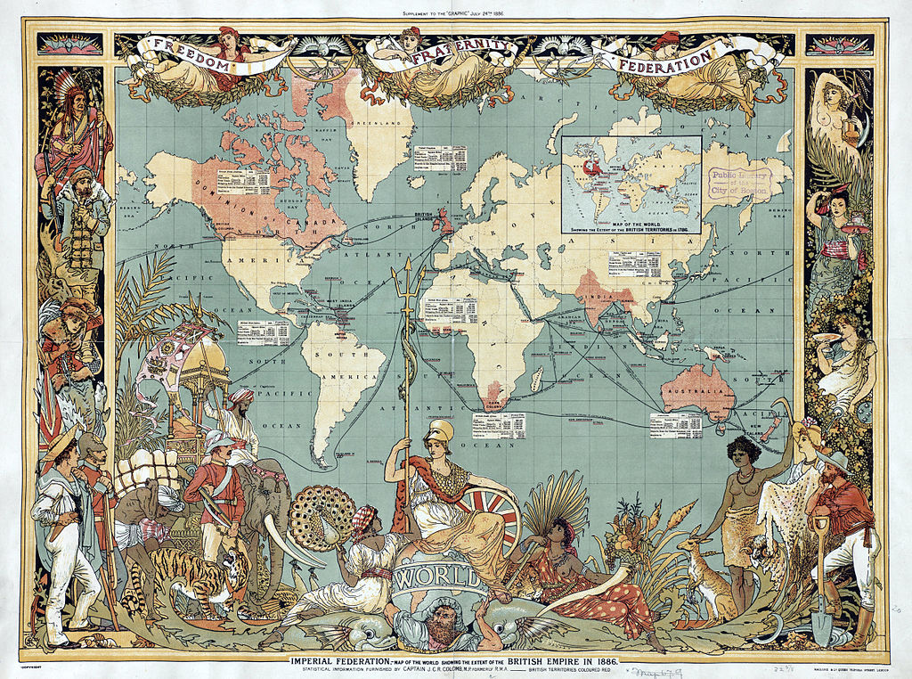 "Displayed map photo credit: ""Imperial Federation, map of the world showing the extent of the British Empire in 1886"" Author: John Charles Ready Colomb, 1886"